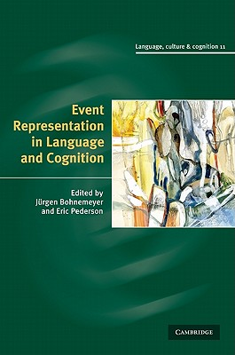 Event Representation in Language and Cognition By Bohnemeyer, Jurgen (EDT)/ Pederson, Eric (EDT)