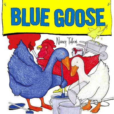 Blue Goose By Tafuri, Nancy/ Tafuri, Nancy (ILT)
