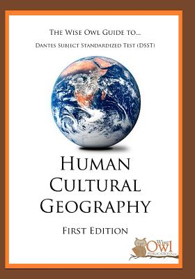 The Wise Owl Guide To... Dantes Subject Standardized Test (Dsst) Human Cultural Geography By Wise Owl Publications Llc