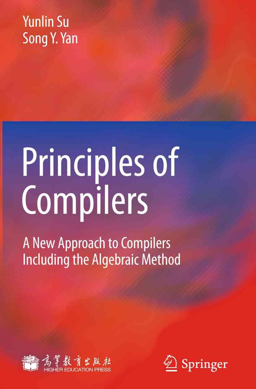 Principles of Compilers By Su, Yunlin/ Yan, Song Y.